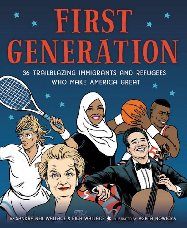 First Generation: 36 Trailblazing Immigrants & Refugees Who Make America Great